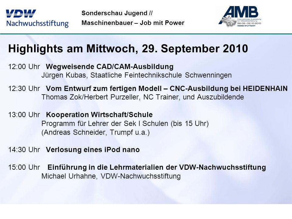 Sonderschau Jugend // Maschinenbauer – Job mit Power Highlights am Mittwoch, 29. September 2010 12:00 Uhr Wegweisende CAD/CAM-Ausbildung Jürgen Kubas,