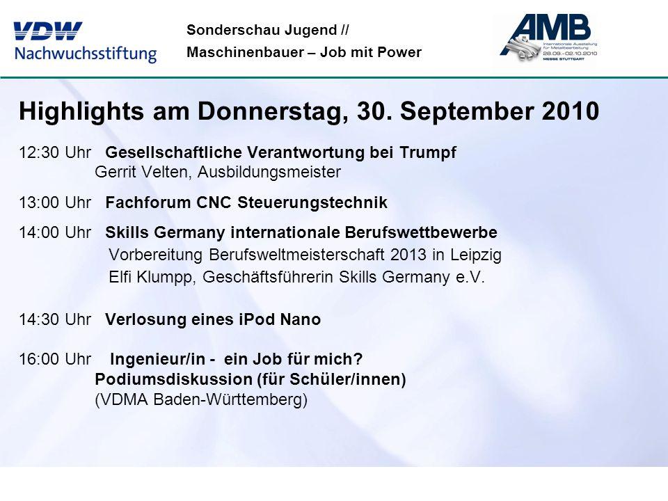 Sonderschau Jugend // Maschinenbauer – Job mit Power Highlights am Donnerstag, 30. September 2010 12:30 Uhr Gesellschaftliche Verantwortung bei Trumpf