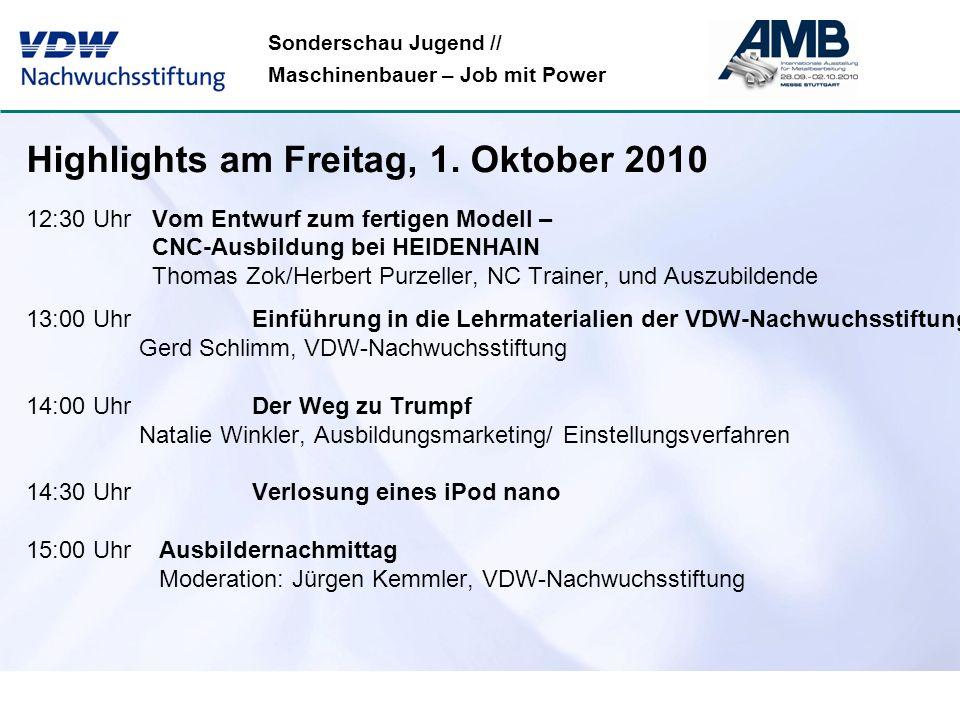 Sonderschau Jugend // Maschinenbauer – Job mit Power Highlights am Freitag, 1. Oktober 2010 12:30 Uhr Vom Entwurf zum fertigen Modell – CNC-Ausbildung