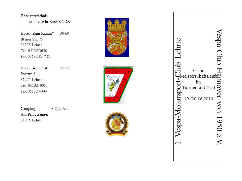 Hotelverzeichnis ca. Preise in Euro EZ/DZ Hotel Zum Kamin 30/60 Iltener Str. 75 31275 Lehrte Tel. 05132/3630 Fax 05132/837184 Hotel Alte Post 55/75 Po