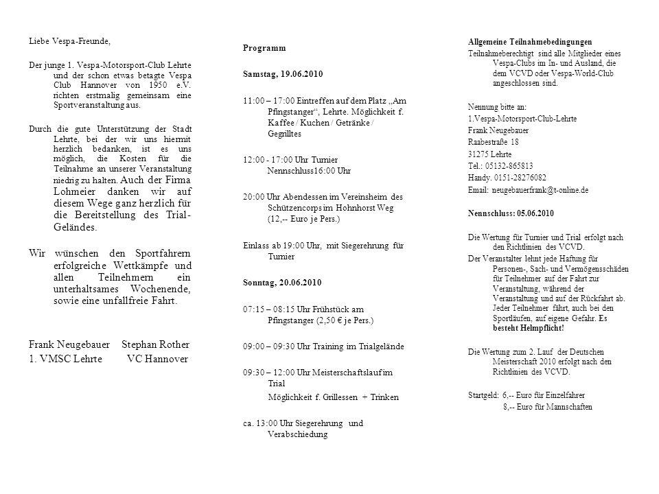 Nennung – Nennschluss: 05.Juni 2010 2. Lauf zur Deutschen Turnier und Trial Meisterschaft 2010 19.