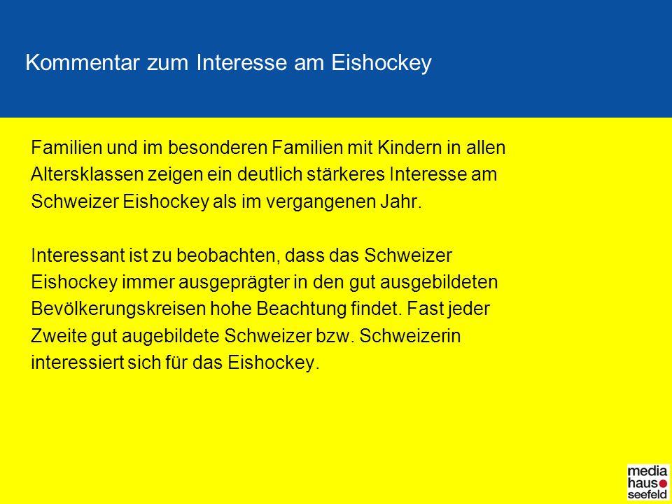 Kommentar zum Interesse am Eishockey Familien und im besonderen Familien mit Kindern in allen Altersklassen zeigen ein deutlich stärkeres Interesse am Schweizer Eishockey als im vergangenen Jahr.