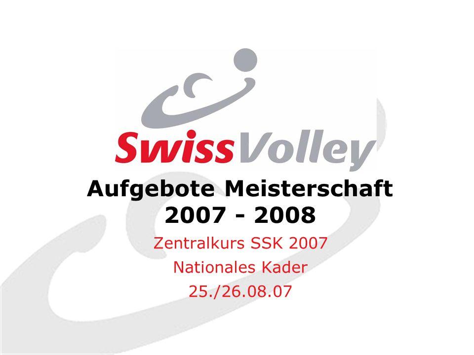Aufgebote Meisterschaft 2007 - 2008 Zentralkurs SSK 2007 Nationales Kader 25./26.08.07