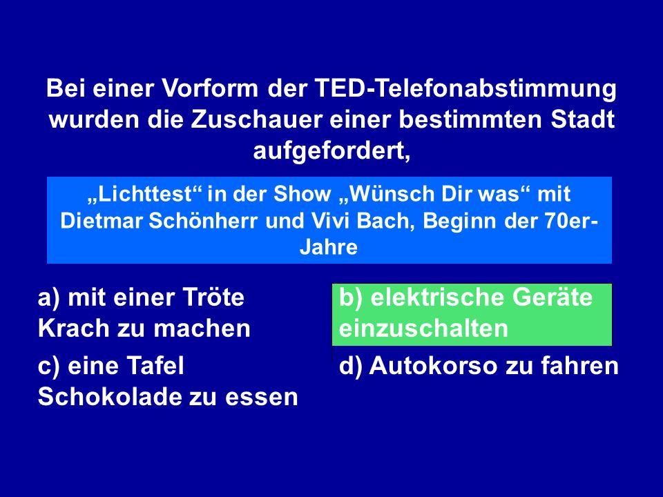 Bei einer Vorform der TED-Telefonabstimmung wurden die Zuschauer einer bestimmten Stadt aufgefordert, a) mit einer Tröte Krach zu machen b) elektrisch