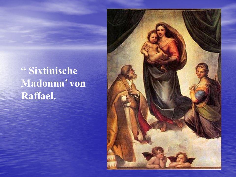 Sixtinische Madonna von Raffael.
