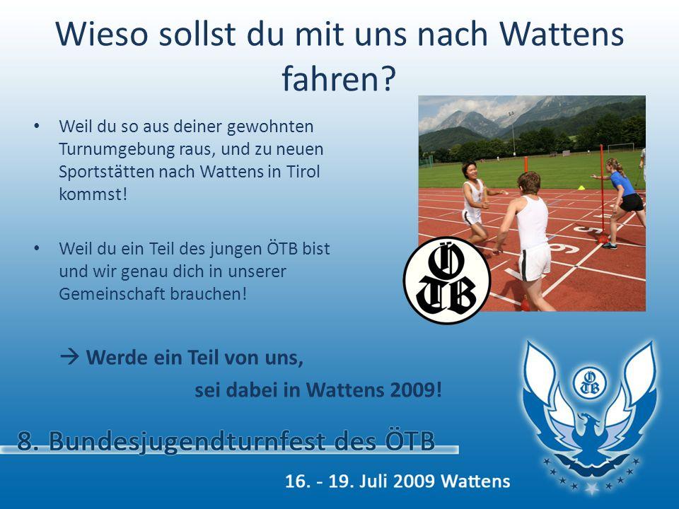 Wieso sollst du mit uns nach Wattens fahren? Weil du so aus deiner gewohnten Turnumgebung raus, und zu neuen Sportstätten nach Wattens in Tirol kommst