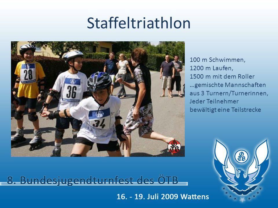 100 m Schwimmen, 1200 m Laufen, 1500 m mit dem Roller …gemischte Mannschaften aus 3 Turnern/Turnerinnen, Jeder Teilnehmer bewältigt eine Teilstrecke Staffeltriathlon
