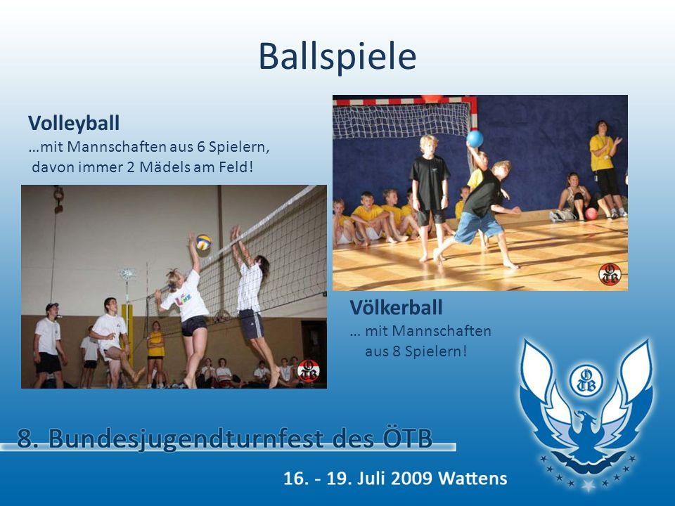Volleyball …mit Mannschaften aus 6 Spielern, davon immer 2 Mädels am Feld! Völkerball … mit Mannschaften aus 8 Spielern! Ballspiele