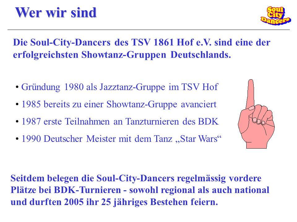 Wer wir sind Die Soul-City-Dancers des TSV 1861 Hof e.V. sind eine der erfolgreichsten Showtanz-Gruppen Deutschlands. Gründung 1980 als Jazztanz-Grupp