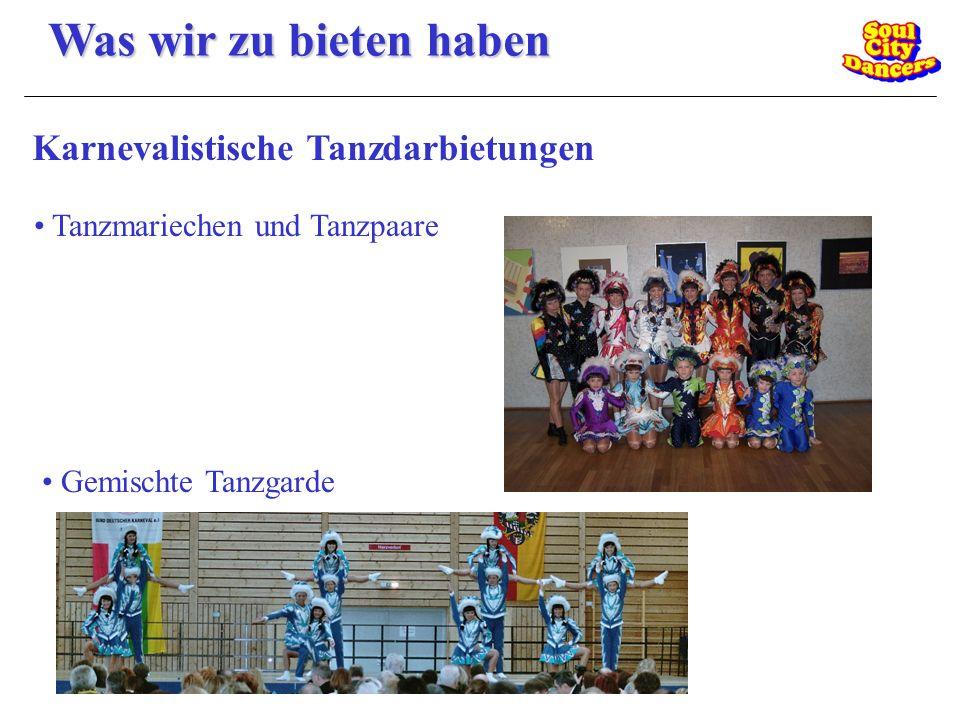 Was wir zu bieten haben Karnevalistische Tanzdarbietungen Tanzmariechen und Tanzpaare Gemischte Tanzgarde