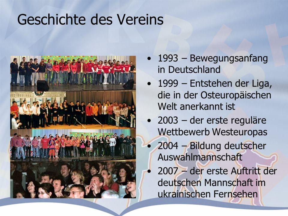 Geschichte des Vereins 1993 – Bewegungsanfang in Deutschland 1999 – Entstehen der Liga, die in der Osteuropäischen Welt anerkannt ist 2003 – der erste reguläre Wettbewerb Westeuropas 2004 – Bildung deutscher Auswahlmannschaft 2007 – der erste Auftritt der deutschen Mannschaft im ukrainischen Fernsehen