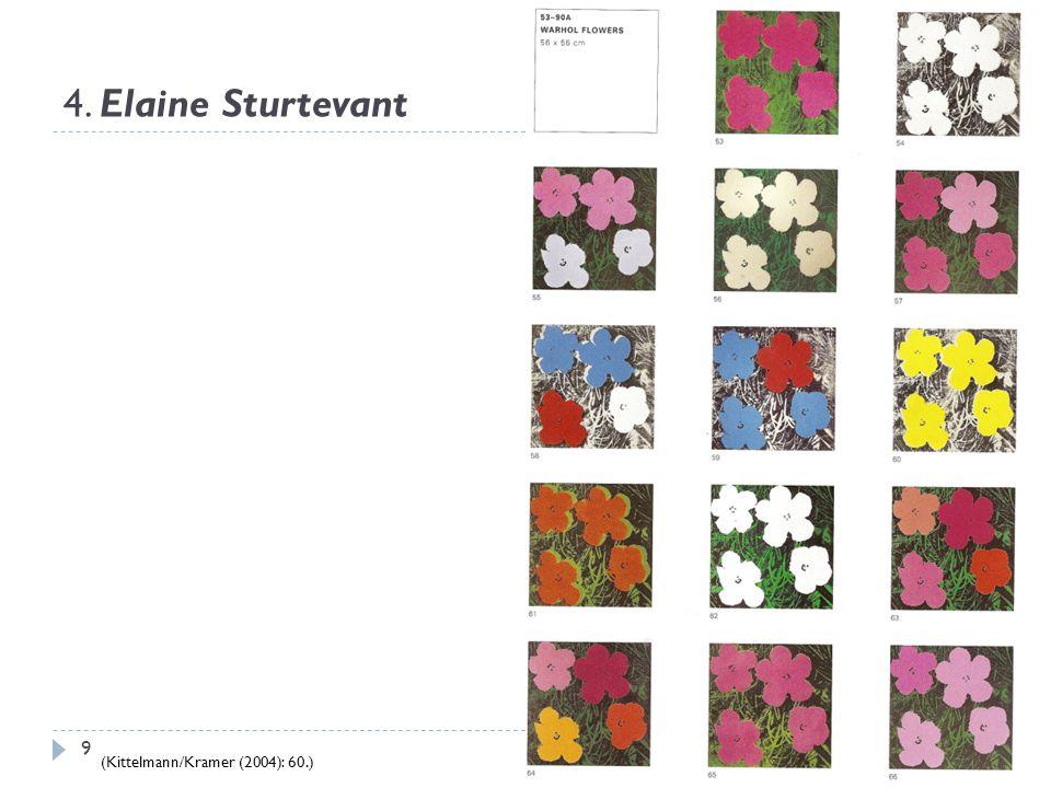 4. Elaine Sturtevant (Kittelmann/Kramer (2004): 60.) 9