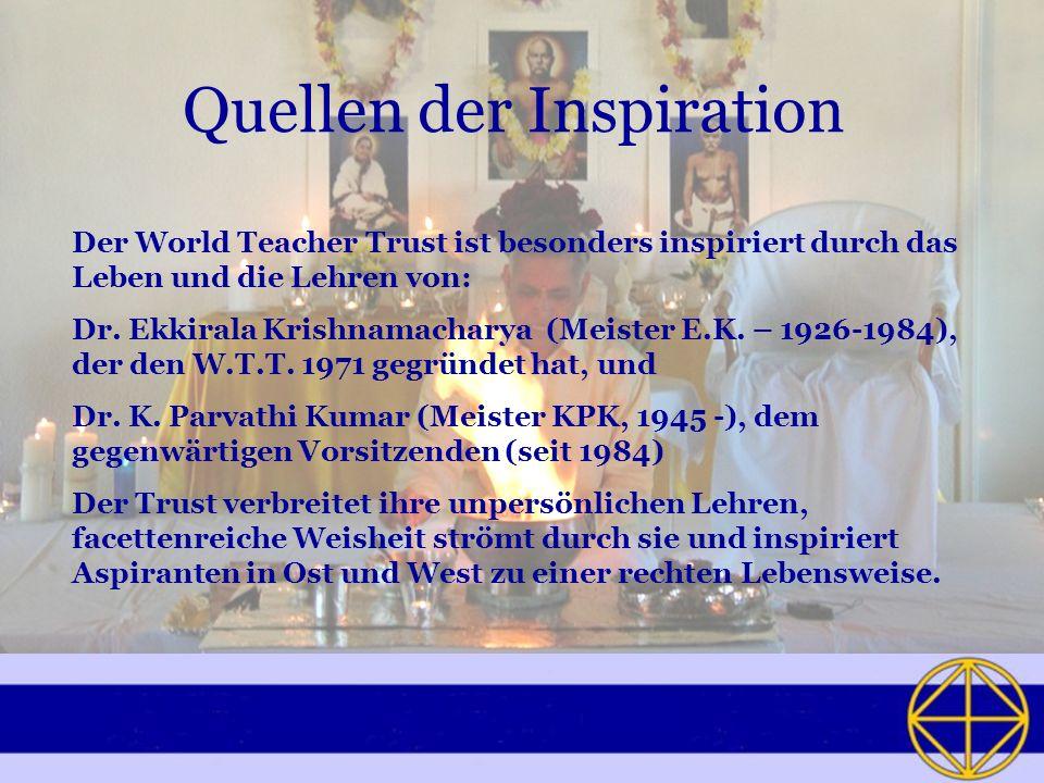 Quellen der Inspiration Der World Teacher Trust ist besonders inspiriert durch das Leben und die Lehren von: Dr.