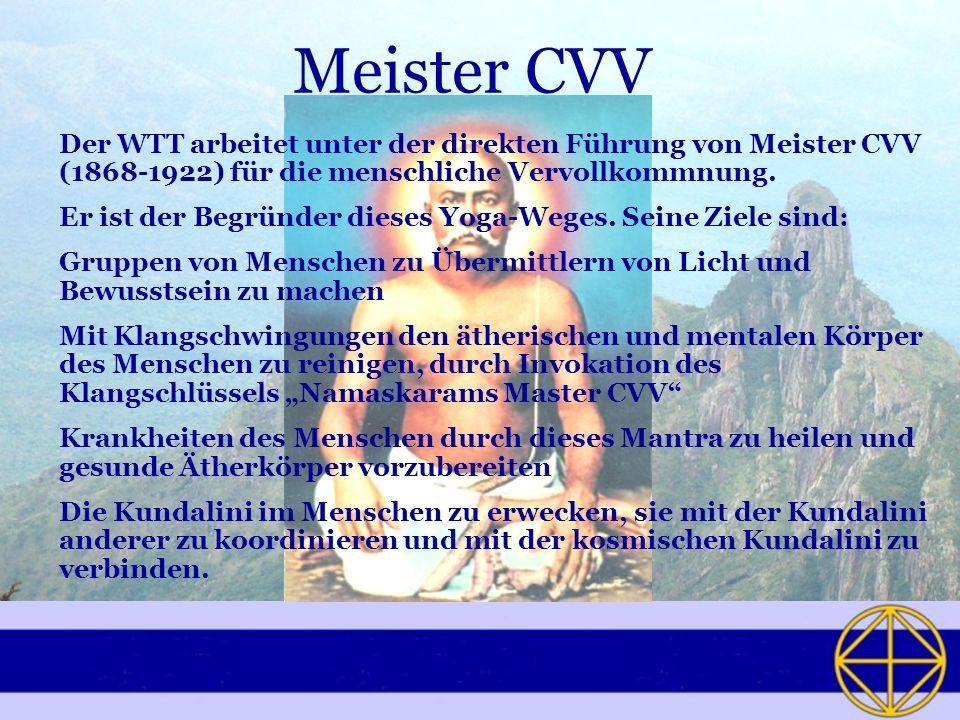Meister CVV Der WTT arbeitet unter der direkten Führung von Meister CVV (1868-1922) für die menschliche Vervollkommnung.