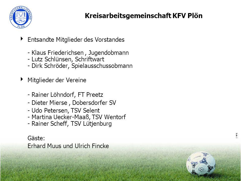 Seite 3 Kreisarbeitsgemeinschaft KFV Plön Entsandte Mitglieder des Vorstandes - Klaus Friederichsen, Jugendobmann - Lutz Schlünsen, Schriftwart - Dirk