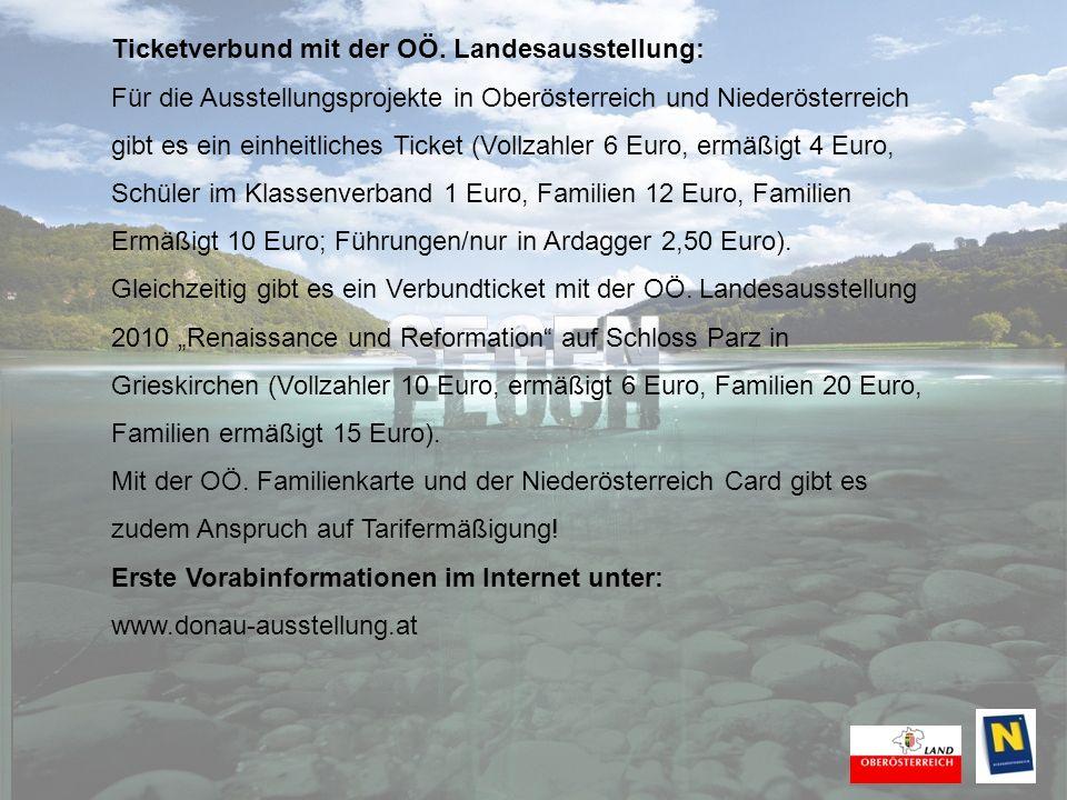 Ticketverbund mit der OÖ. Landesausstellung: Für die Ausstellungsprojekte in Oberösterreich und Niederösterreich gibt es ein einheitliches Ticket (Vol