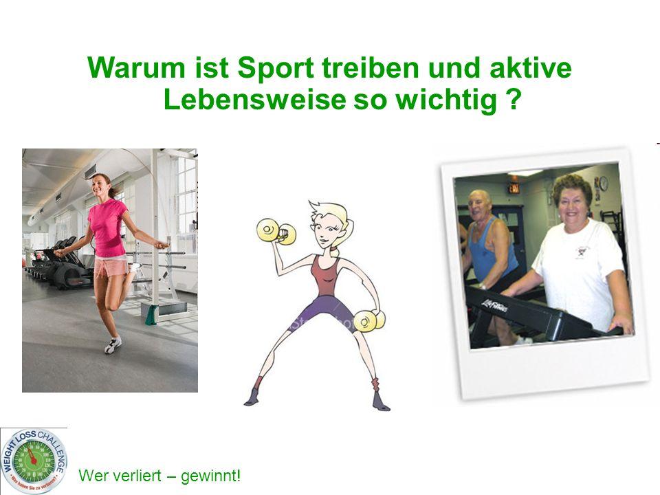 Wer verliert – gewinnt! Warum ist Sport treiben und aktive Lebensweise so wichtig ?
