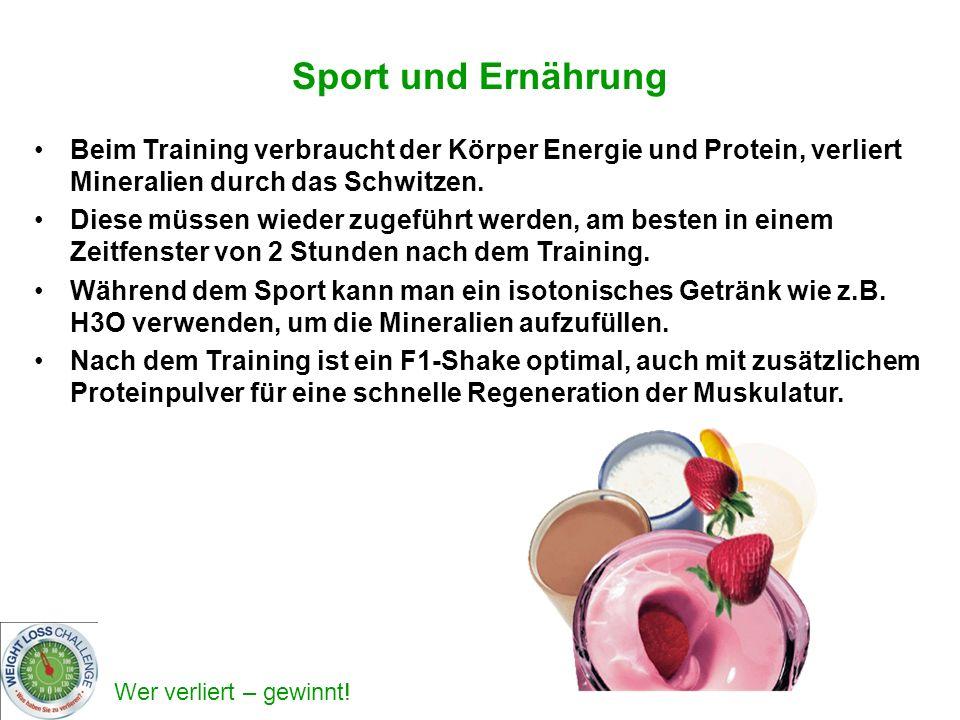 Wer verliert – gewinnt! Beim Training verbraucht der Körper Energie und Protein, verliert Mineralien durch das Schwitzen. Diese müssen wieder zugeführ