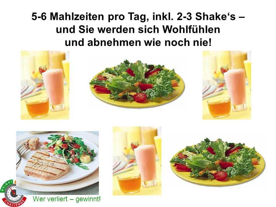 Wer verliert – gewinnt! 5-6 Mahlzeiten pro Tag, inkl. 2-3 Shakes – und Sie werden sich Wohlfühlen und abnehmen wie noch nie!
