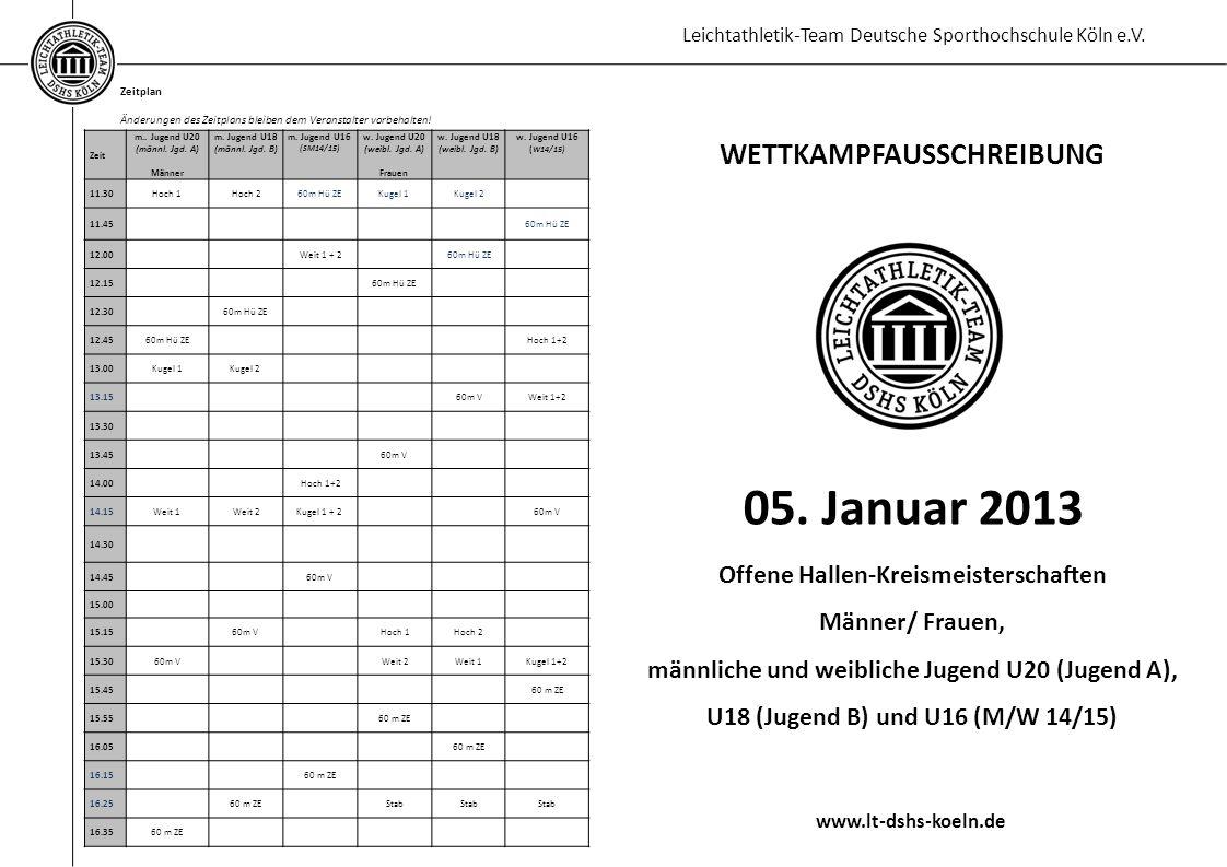 Leichtathletik-Team Deutsche Sporthochschule Köln e.V. Zeitplan Änderungen des Zeitplans bleiben dem Veranstalter vorbehalten! WETTKAMPFAUSSCHREIBUNG