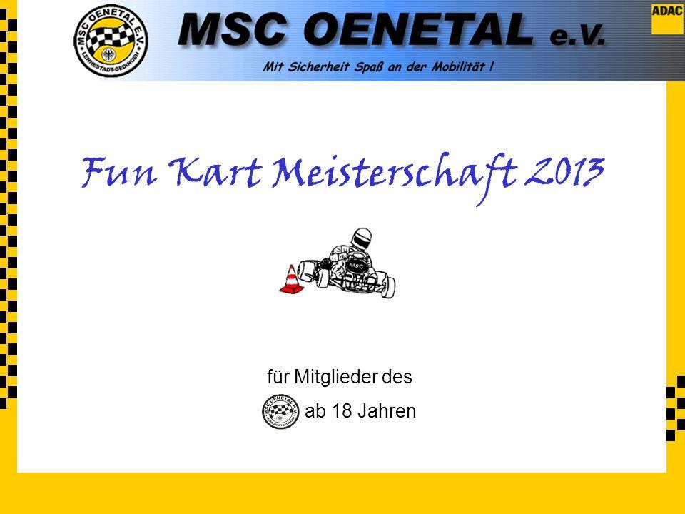 … powered by Fun Kart Meisterschaft 2013 für Mitglieder des ab 18 Jahren