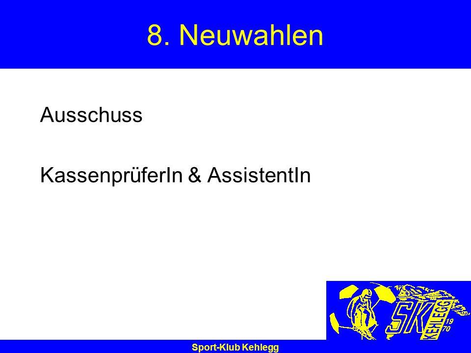 Sport-Klub Kehlegg 8. Neuwahlen Ausschuss KassenprüferIn & AssistentIn