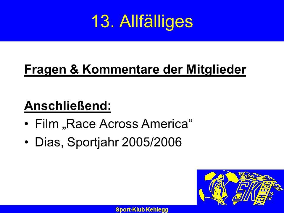 Sport-Klub Kehlegg 13. Allfälliges Fragen & Kommentare der Mitglieder Anschließend: Film Race Across America Dias, Sportjahr 2005/2006