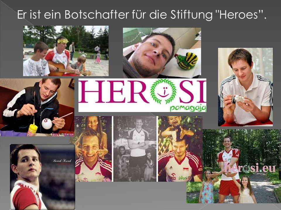 Er ist ein Botschafter für die Stiftung Heroes.