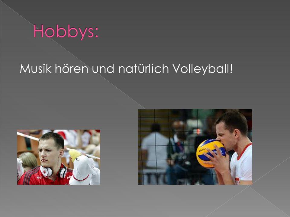 Musik hören und natürlich Volleyball!