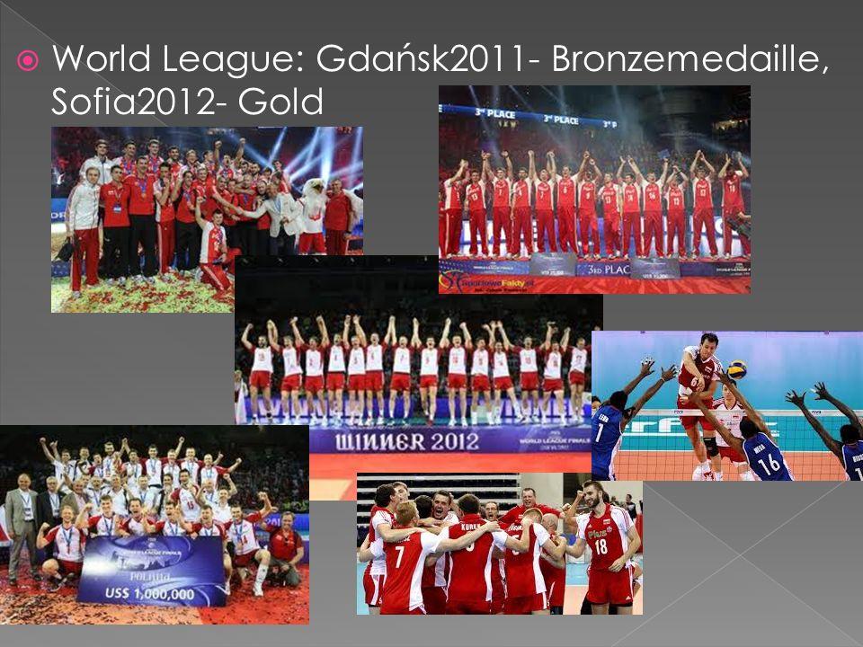 World League: Gdańsk2011- Bronzemedaille, Sofia2012- Gold