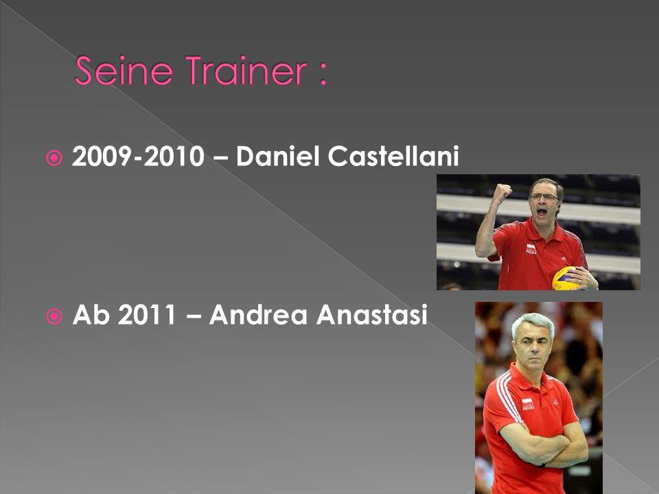 2009-2010 – Daniel Castellani Ab 2011 – Andrea Anastasi