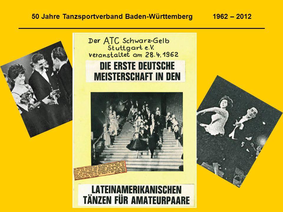 50 Jahre Tanzsportverband Baden-Württemberg 1962 – 2012 _______________________________________________________________