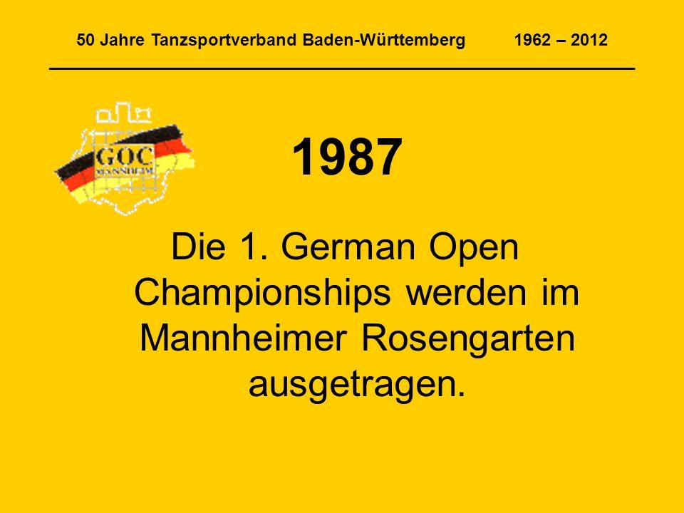 50 Jahre Tanzsportverband Baden-Württemberg 1962 – 2012 ______________________________________________________________ 1987 Die 1.