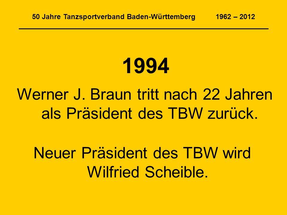 50 Jahre Tanzsportverband Baden-Württemberg 1962 – 2012 _______________________________________________________________ 1994 Werner J.