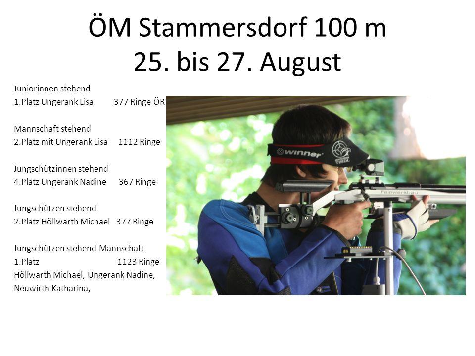 ÖM Stammersdorf 100 m 25. bis 27. August Juniorinnen stehend 1.Platz Ungerank Lisa 377 Ringe ÖR Mannschaft stehend 2.Platz mit Ungerank Lisa 1112 Ring