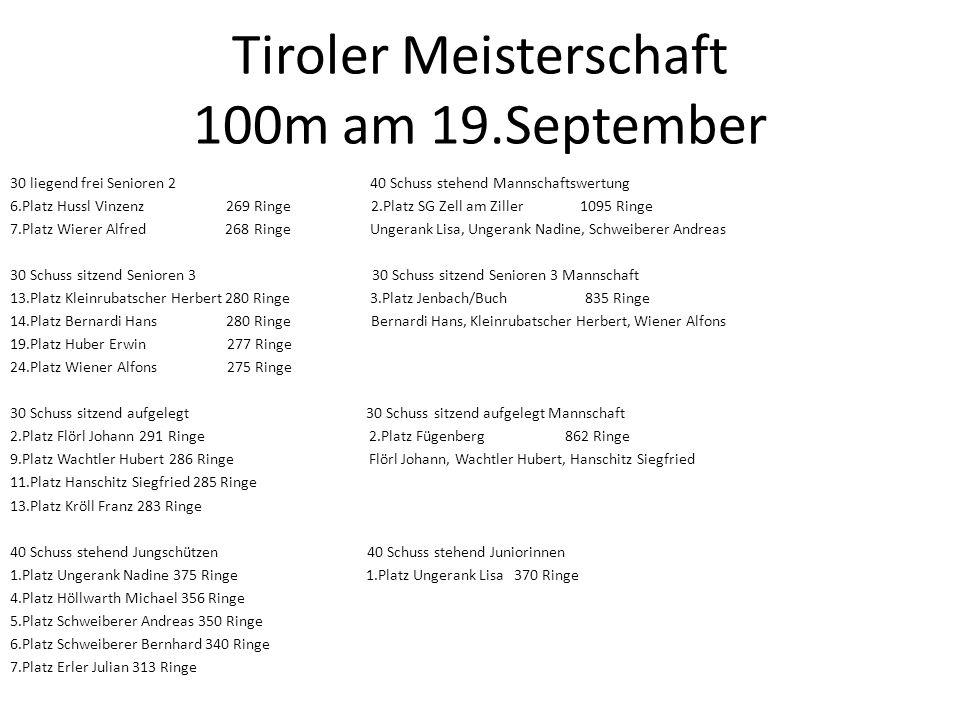 Tiroler Meisterschaft 100m am 19.September 30 liegend frei Senioren 2 40 Schuss stehend Mannschaftswertung 6.Platz Hussl Vinzenz 269 Ringe 2.Platz SG