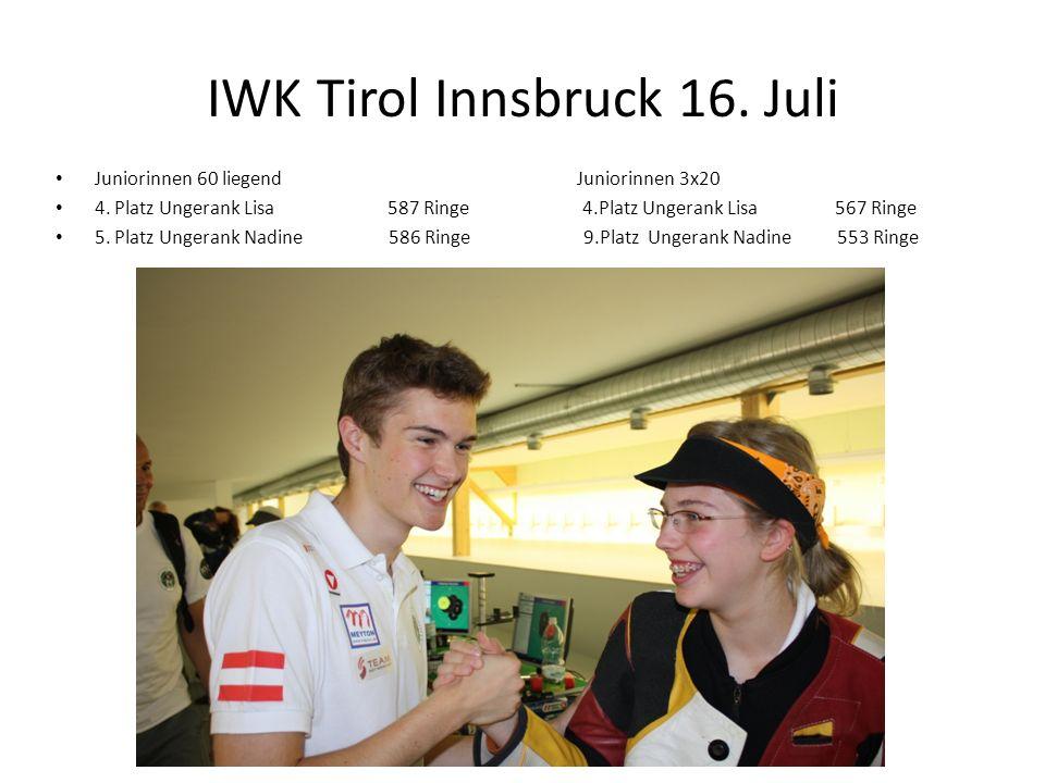 IWK Tirol Innsbruck 16. Juli Juniorinnen 60 liegend Juniorinnen 3x20 4. Platz Ungerank Lisa 587 Ringe 4.Platz Ungerank Lisa 567 Ringe 5. Platz Ungeran