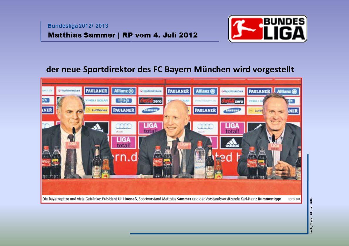 Bundesliga 2012/ 2013 Nobby Cooper 01. Jan. 2010 Matthias Sammer | RP vom 4. Juli 2012 der neue Sportdirektor des FC Bayern München wird vorgestellt