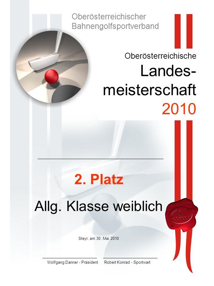 Oberösterreichische Landes- meisterschaft 2010 2.Platz Allg.