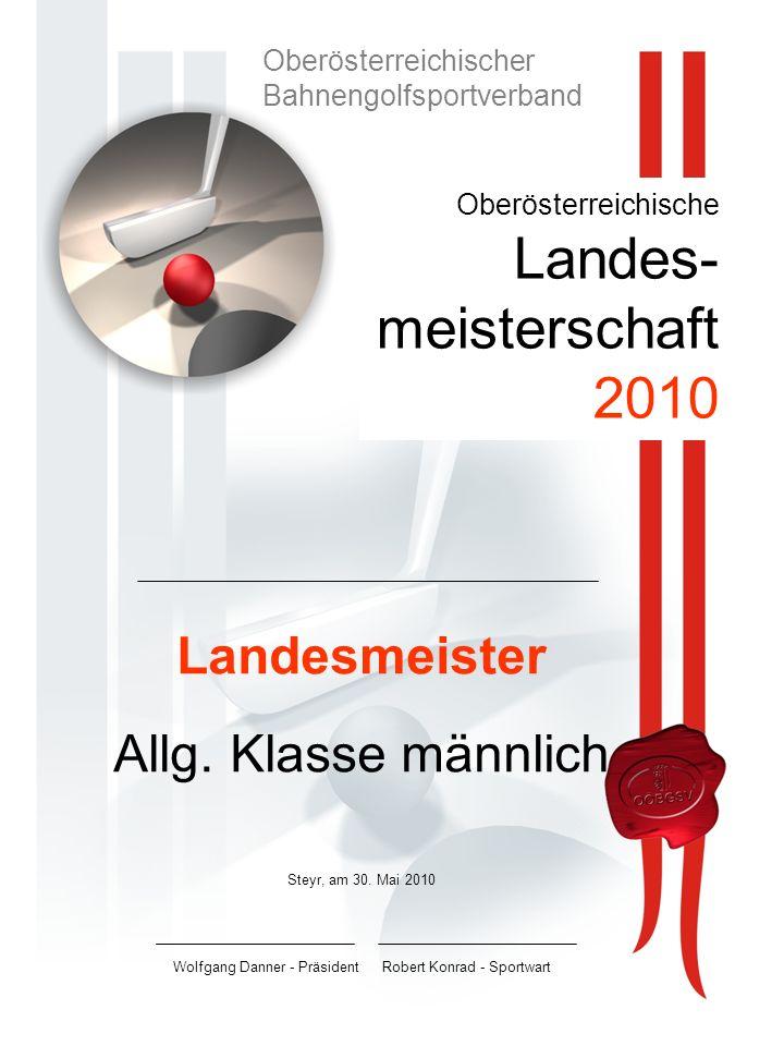 Oberösterreichische Landes- meisterschaft 2010 Landesmeister Allg.