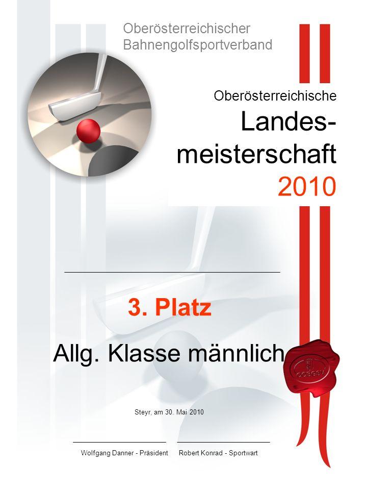 Oberösterreichische Landes- meisterschaft 2010 3.Platz Allg.