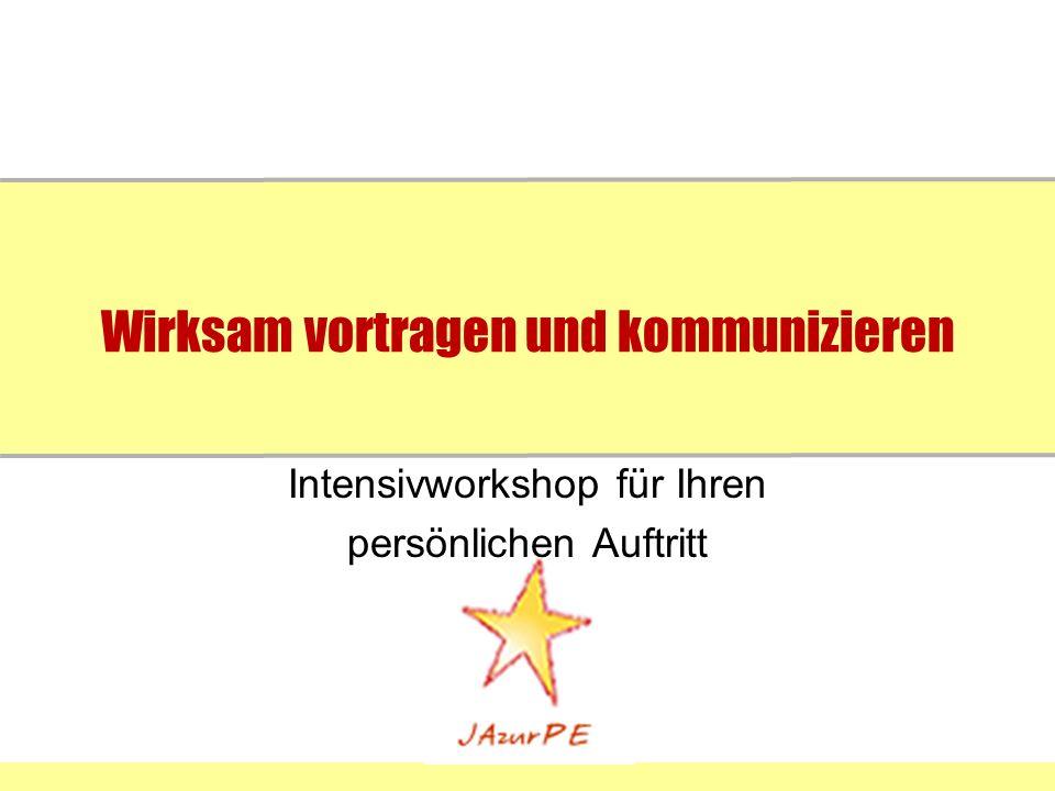 Wirksam vortragen und kommunizieren Intensivworkshop für Ihren persönlichen Auftritt