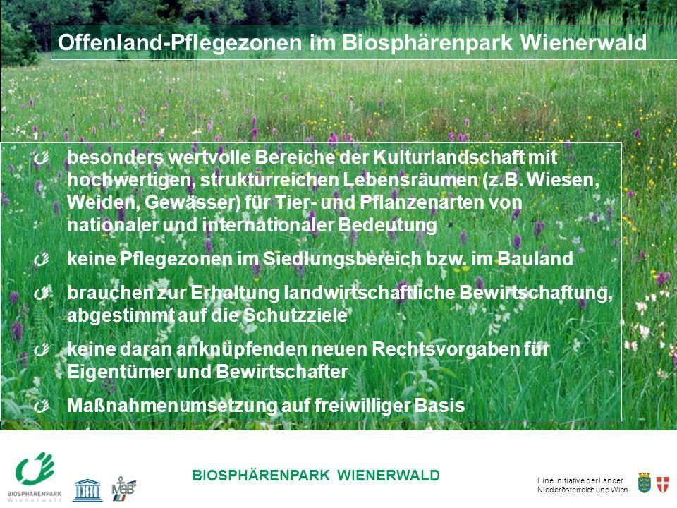 Eine Initiative der Länder Niederösterreich und Wien BIOSPHÄRENPARK WIENERWALD Offenland-Pflegezonen im Biosphärenpark Wienerwald besonders wertvolle