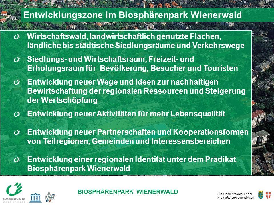Eine Initiative der Länder Niederösterreich und Wien BIOSPHÄRENPARK WIENERWALD Entwicklungszone im Biosphärenpark Wienerwald Wirtschaftswald, landwirt