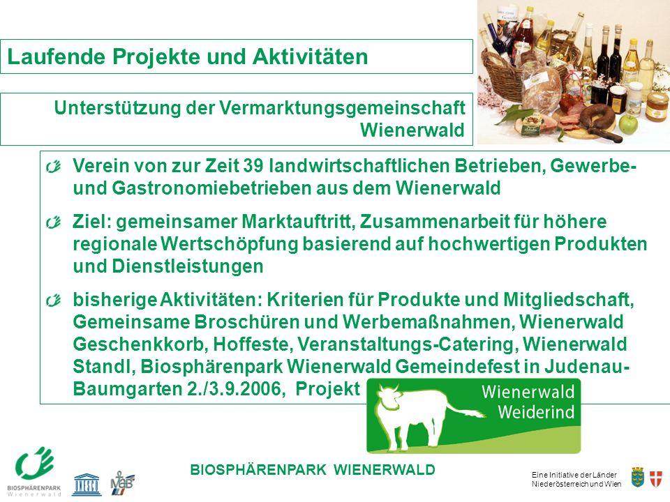 Eine Initiative der Länder Niederösterreich und Wien BIOSPHÄRENPARK WIENERWALD Verein von zur Zeit 39 landwirtschaftlichen Betrieben, Gewerbe- und Gas