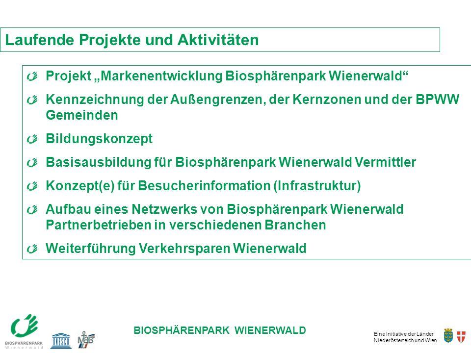 Eine Initiative der Länder Niederösterreich und Wien BIOSPHÄRENPARK WIENERWALD Projekt Markenentwicklung Biosphärenpark Wienerwald Kennzeichnung der A