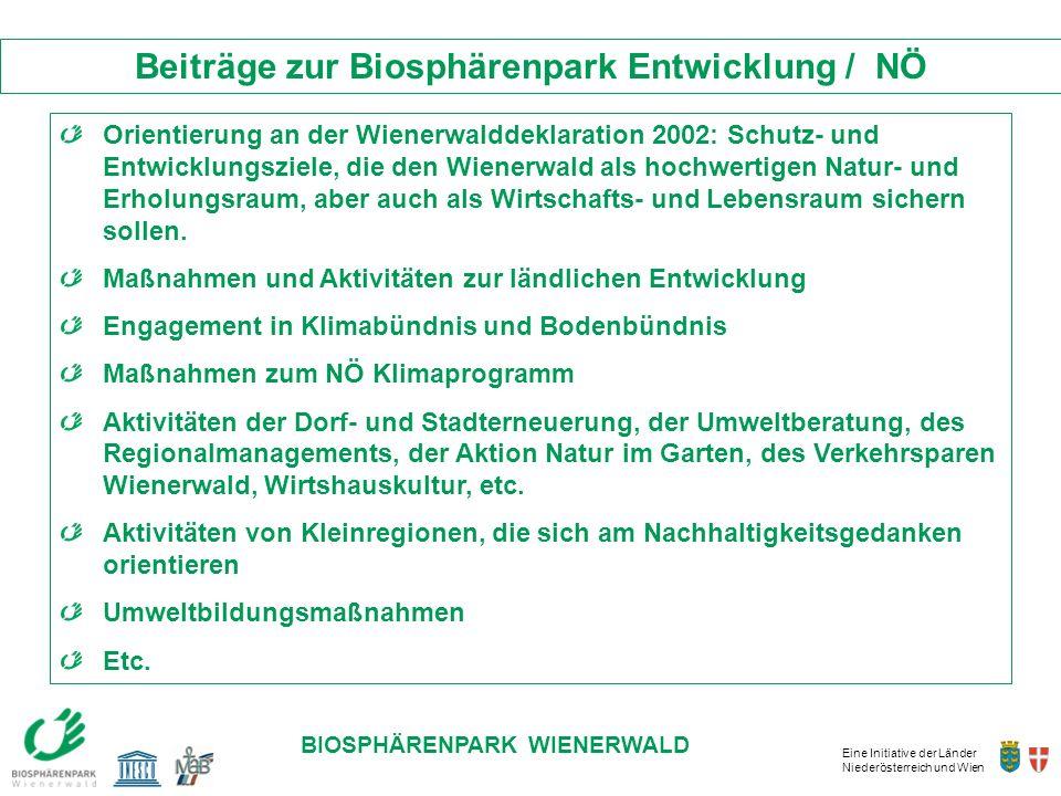 Eine Initiative der Länder Niederösterreich und Wien BIOSPHÄRENPARK WIENERWALD Orientierung an der Wienerwalddeklaration 2002: Schutz- und Entwicklung