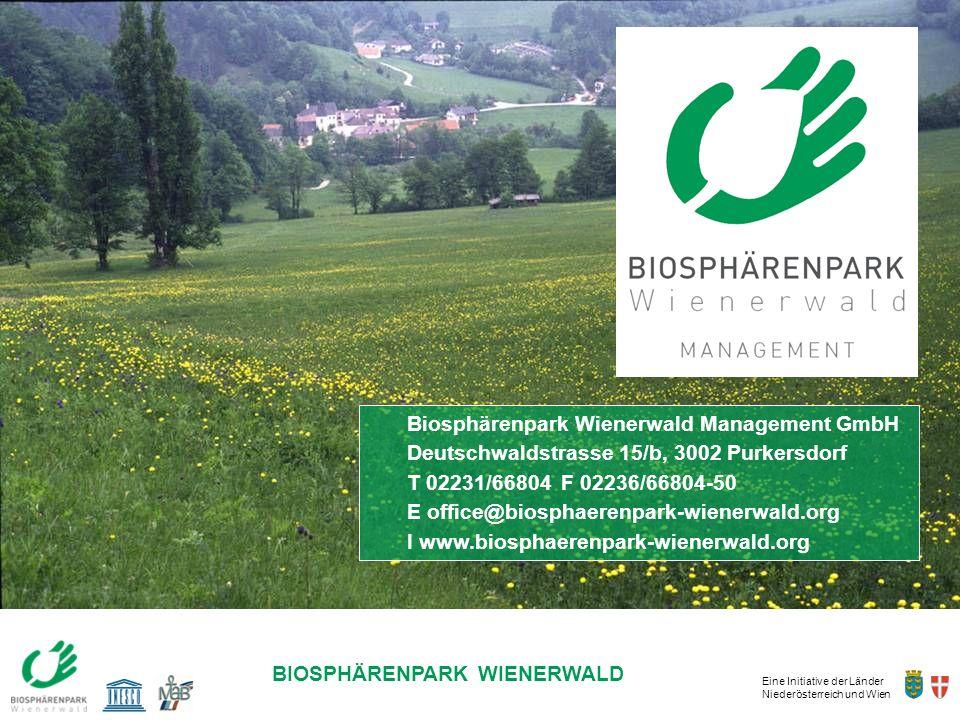 Eine Initiative der Länder Niederösterreich und Wien BIOSPHÄRENPARK WIENERWALD Biosphärenpark Wienerwald Management GmbH Deutschwaldstrasse 15/b, 3002
