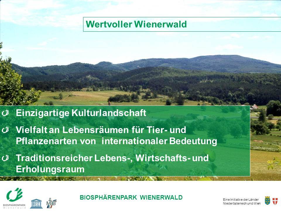 Eine Initiative der Länder Niederösterreich und Wien BIOSPHÄRENPARK WIENERWALD DIE ZUKUNFT LIEGT IN UNSERER HAND! Einzigartige Kulturlandschaft Vielfa