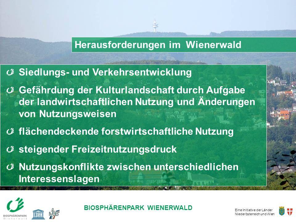 Eine Initiative der Länder Niederösterreich und Wien BIOSPHÄRENPARK WIENERWALD Herausforderungen im Wienerwald Siedlungs- und Verkehrsentwicklung Gefä